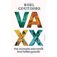 Vaxx: hoe vaccinaties onze wereld beter hebben gemaakt