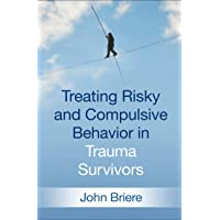 Treating Risky and Compulsive Behavior in Trauma Survivors