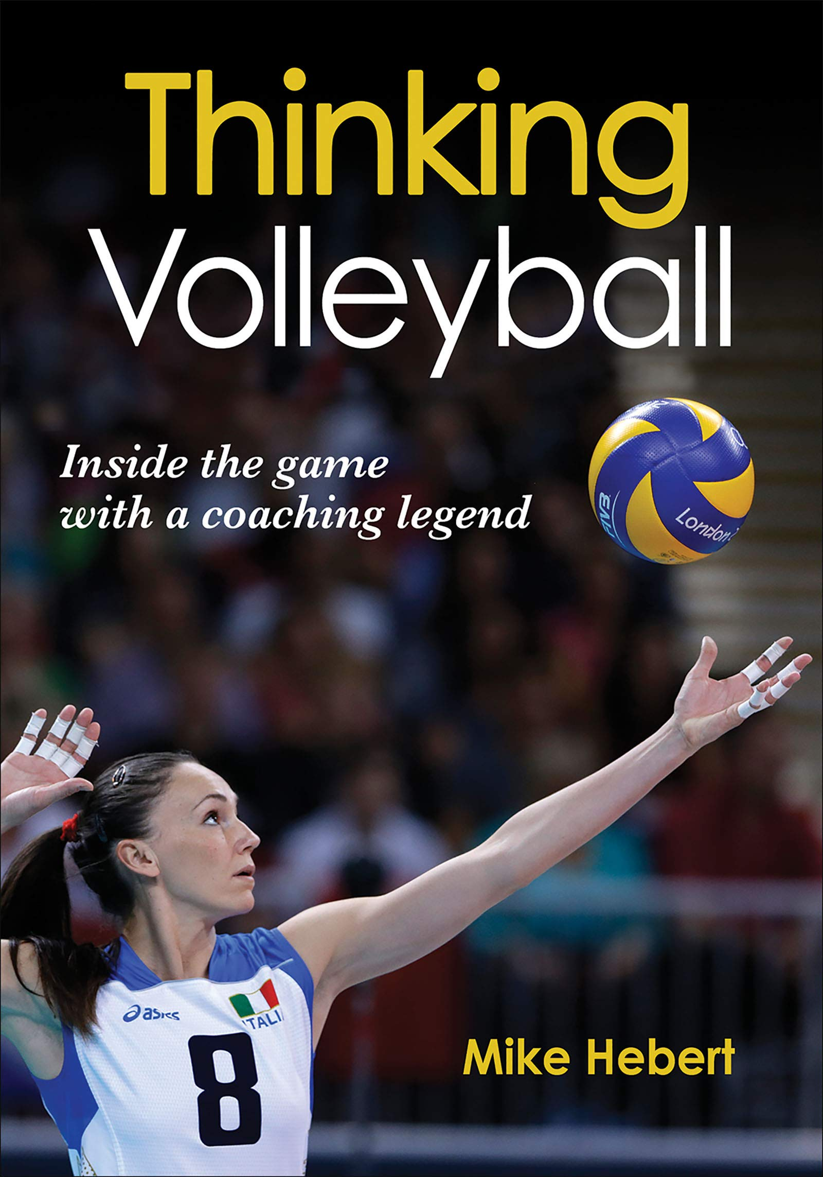 b294a5b480188 Thinking Volleyball: Mike Hebert: 9781450442626: Amazon.com: Books