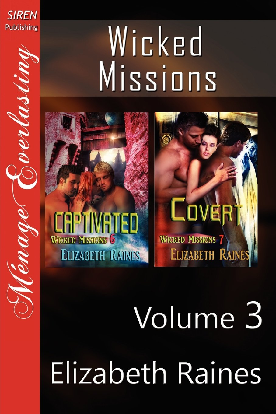 Read Online Wicked Missions, Volume 3 [Captivated: Covert] (Siren Publishing Menage Everlasting) pdf
