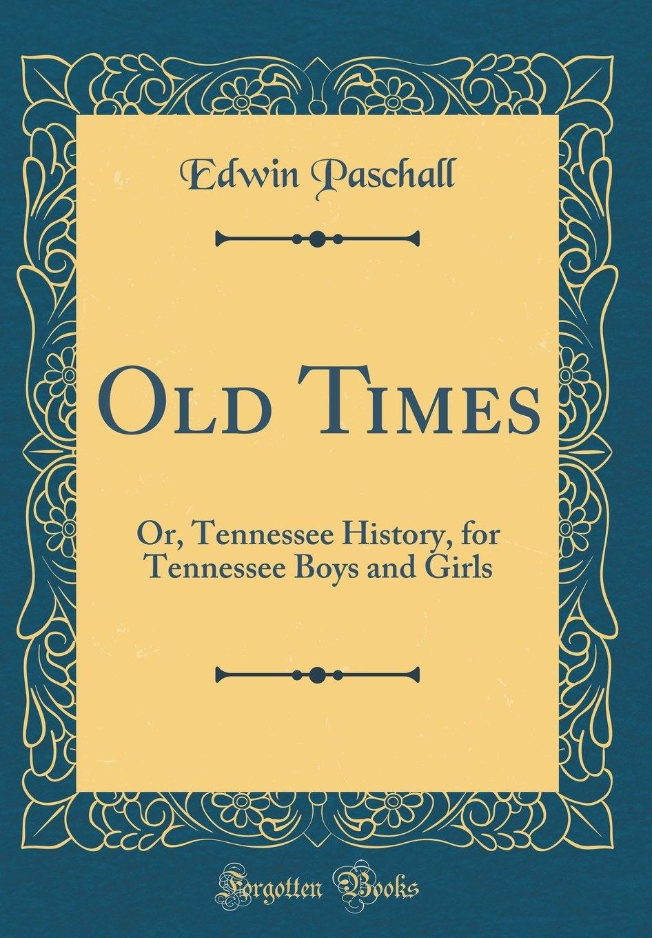 Download Old Times: Or, Tennessee History, for Tennessee Boys and Girls (Classic Reprint) pdf epub