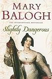 Slightly Dangerous: Number 8 in series (Bedwyn Series)