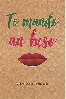 Te mando un beso: Novela sobre amistad, amor, viajes, aventuras, historia