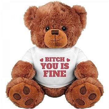 Perfekt Bitch You Is Fine Valentine Bear: Medium Teddy Bear Stuffed Animal