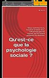 Qu'est-ce que la psychologie sociale ?: Nous sommes tous, souvent à notre insu, influencés par les autres, qu'ils soient présents ou absents.