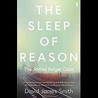 The Sleep of Reason: The James Bulger Case (English Edition)