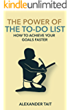 The Power of The To-Do List: How to Achieve Your Goals Faster