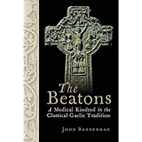 The Beatons: A Medical Kindred in the Classical Gaelic Tradition