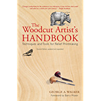 The Woodcut Artist's Handbook: Techniques and Tools for Relief Printmaking (Woodcut Artist's Handbook: Techniques…