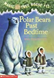 polar bears past bedtime magic treehouse #12