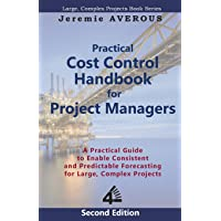 Practical Cost Control Handbook for Project Managers - 2nd Edition: A Practical Guide to Enable Consistent and…