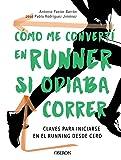 Cómo me convertí en runner si odiaba correr (Libros Singulares)