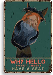 Funny Bathroom Quote Metal Tin Sign Wall Decor - Vintage Hello Sweet Cheeks Horse Tin Sign for Office/Home/Classroom Bathroom Decor Gifts - Best Farmhouse Decor Gift for Women Men Friends - 8x12 Inch