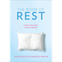 The Book of Rest: Stop Striving. Start Being.