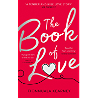 The Book of Love: The emotional epic love story of 2018 by the Irish Times bestseller