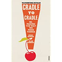 Cradle to Cradle. Remaking the Way We Make Things (Patterns of Life)