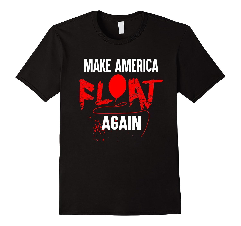 Make America Float Again T-Shirt Halloween Horror Tee Shirt-TJ