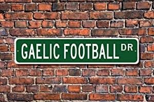 VinMea Funny Metal Sign Sign, Gaelic Football Fan, Gaelic Football Player, Irish Football, Aluminum Sign Wall Art Decor Metal Sign,Public Sign,Decoration Sign 4x18 Inches