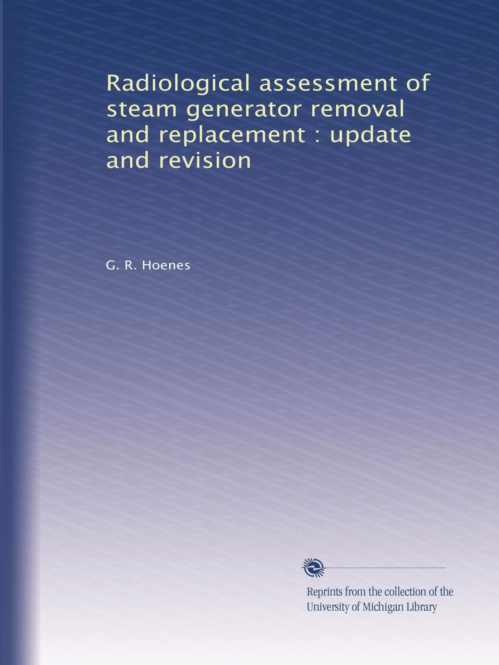 Radiological assessment of steam generator removal and replacement