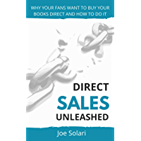 Direct Sales Unleashed: Why your fans want to buy direct and how to do it (English Edition)