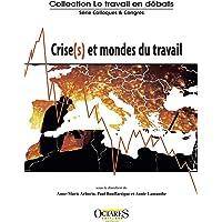 Crise(s) et Monde du Travail