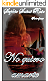 No quiero amarte (Spanish Edition)