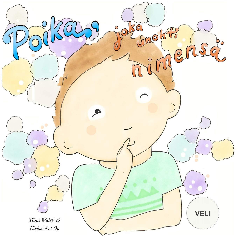 Download Poika, joka unohti nimensä VELI (Finnish Edition) pdf