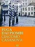 G. Casanova. Fuga dai Piombi (RLI CLASSICI) (Italian Edition)
