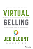 Virtual Selling: A Quick-Start Guide to Leveraging Video, Technology, and Virtual Communication Channels to Engage…
