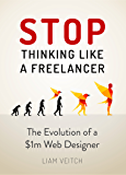 Stop Thinking Like a Freelancer: The Evolution of a $1M Web Designer