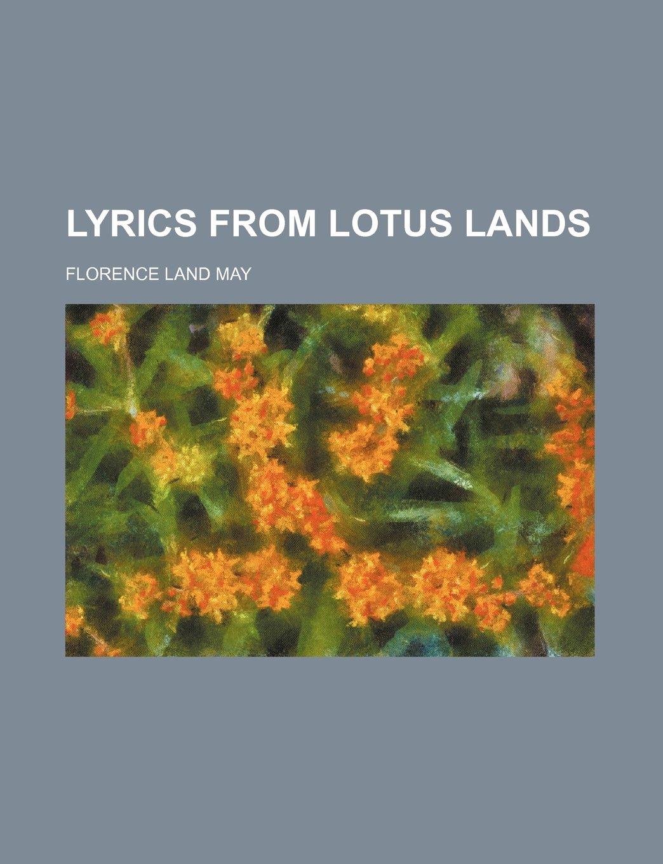 Lyrics From Lotus Lands Amazon Florence Land May
