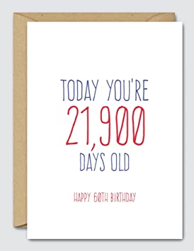 Today Youre 21900 Days Old Happy 60th Birthday