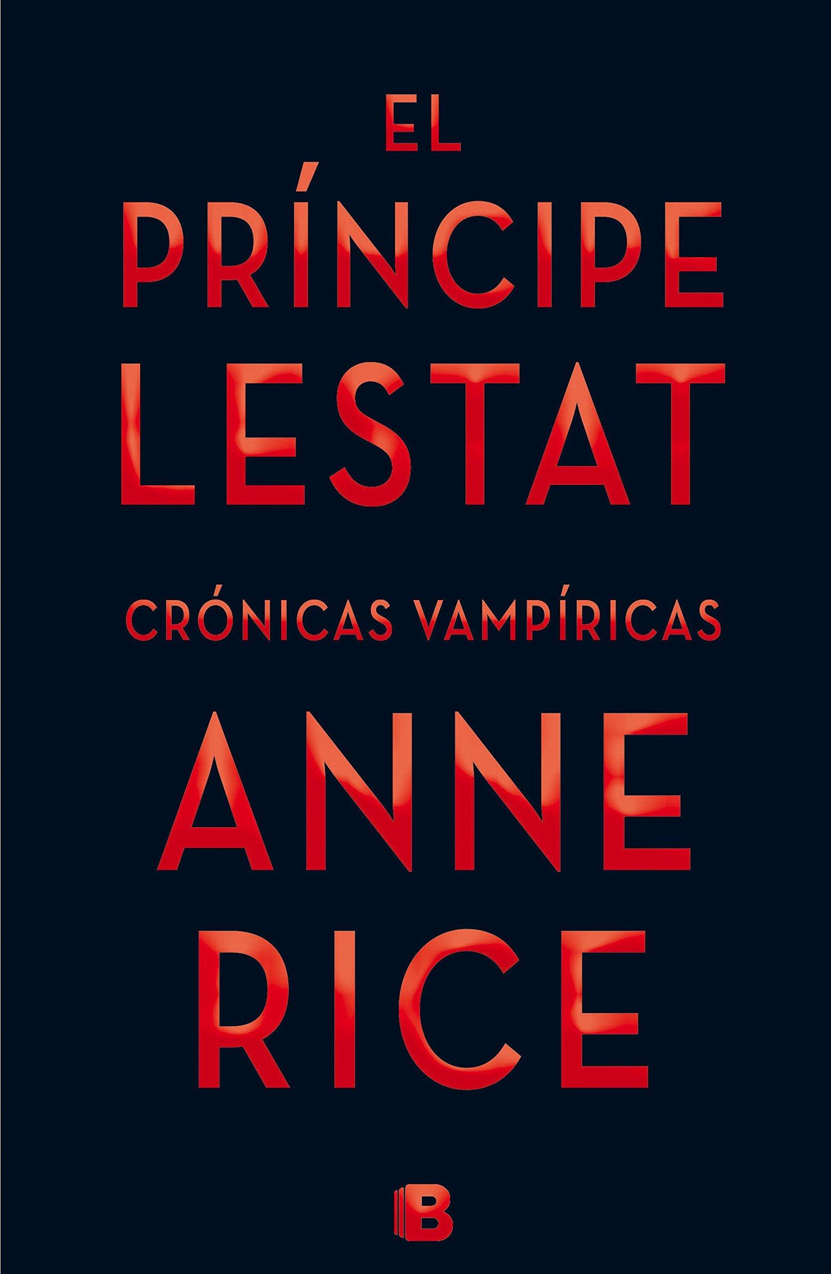 El Príncipe Lestat (Crónicas Vampíricas 11) (LA TRAMA) Tapa dura – 25 mar 2015 Anne Rice B 8466656413 Horror fiction
