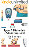 Type 1 Diabetes - A User's Guide