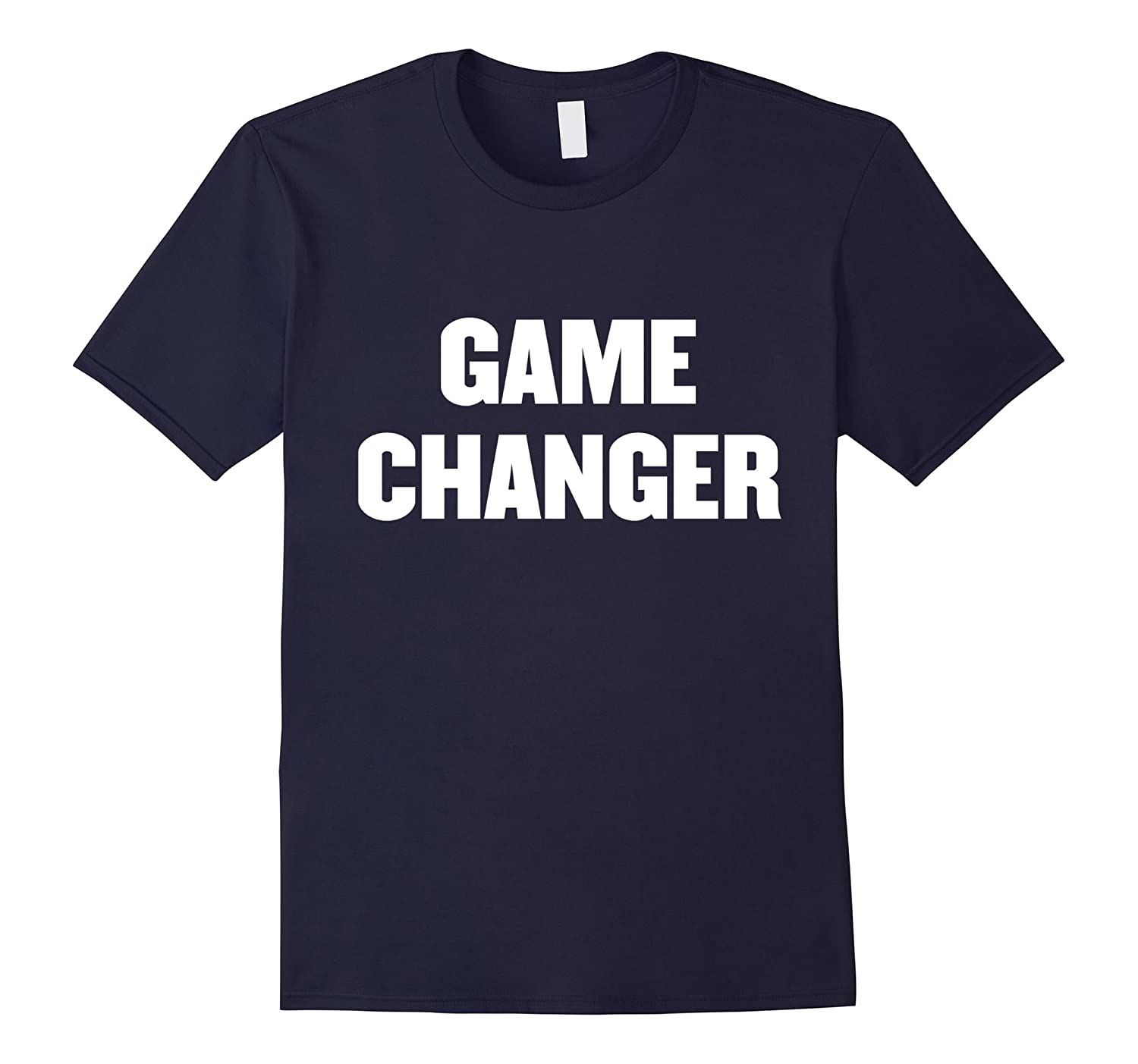 Game changer t shirt-TJ
