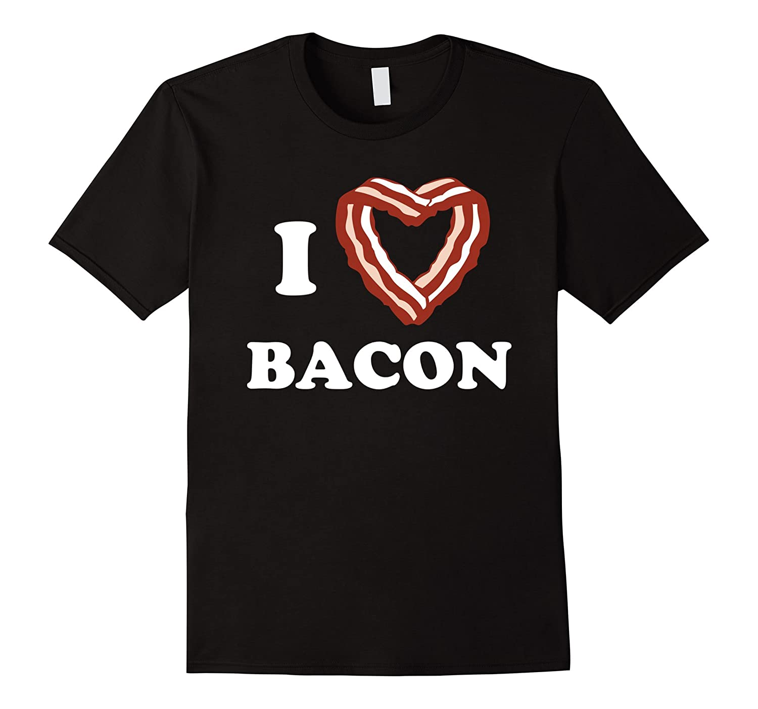 I Love Heart Bacon T-Shirt-RT