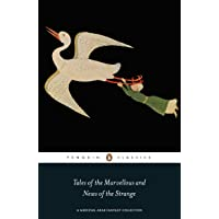 Tales of the Marvellous and News of the Strange: A Medieval Arab Fantasy Collection
