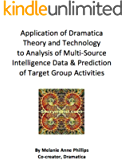 Application of Dramatica Theory and Technology to Analysis of Multi-Source Intelligence Data & Prediction of Target Group Activities