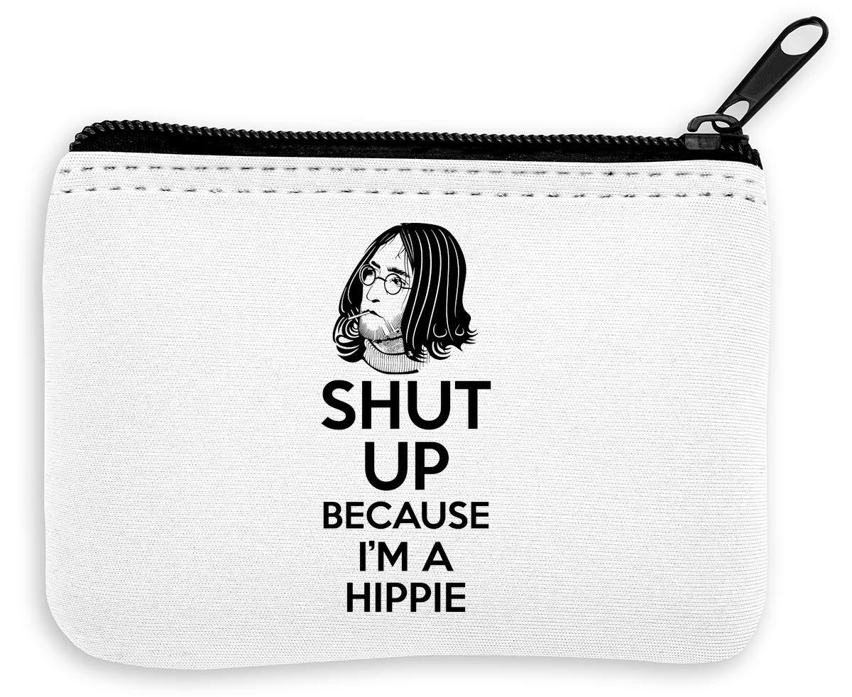 Shut Up Because Im A Hippie Monedero de la Cremallera de la ...