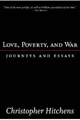 Love, Poverty, and War: Journeys and Essays (Nation Books) Kindle Edition