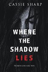 Where the Shadow Lies Kindle Edition