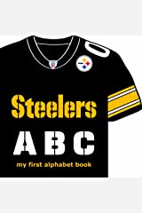 Pittsburgh Steelers ABC: My First Alphabet Book (My First Alphabet Books (Michaelson Entertainment)) Board book