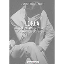 Lorca: de Granada al cielo (Spanish Edition) Dec 23, 2012