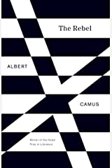 The Rebel: An Essay on Man in Revolt Paperback