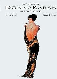 Donna Karan - Coleção Universo da Moda