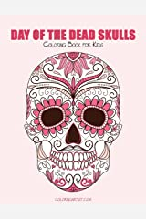 Day of the Dead Skulls Coloring Book for Kids 1 (Day of the Death Skulls) (Volume 1)