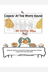 Cookin' At The White House Kindle Edition