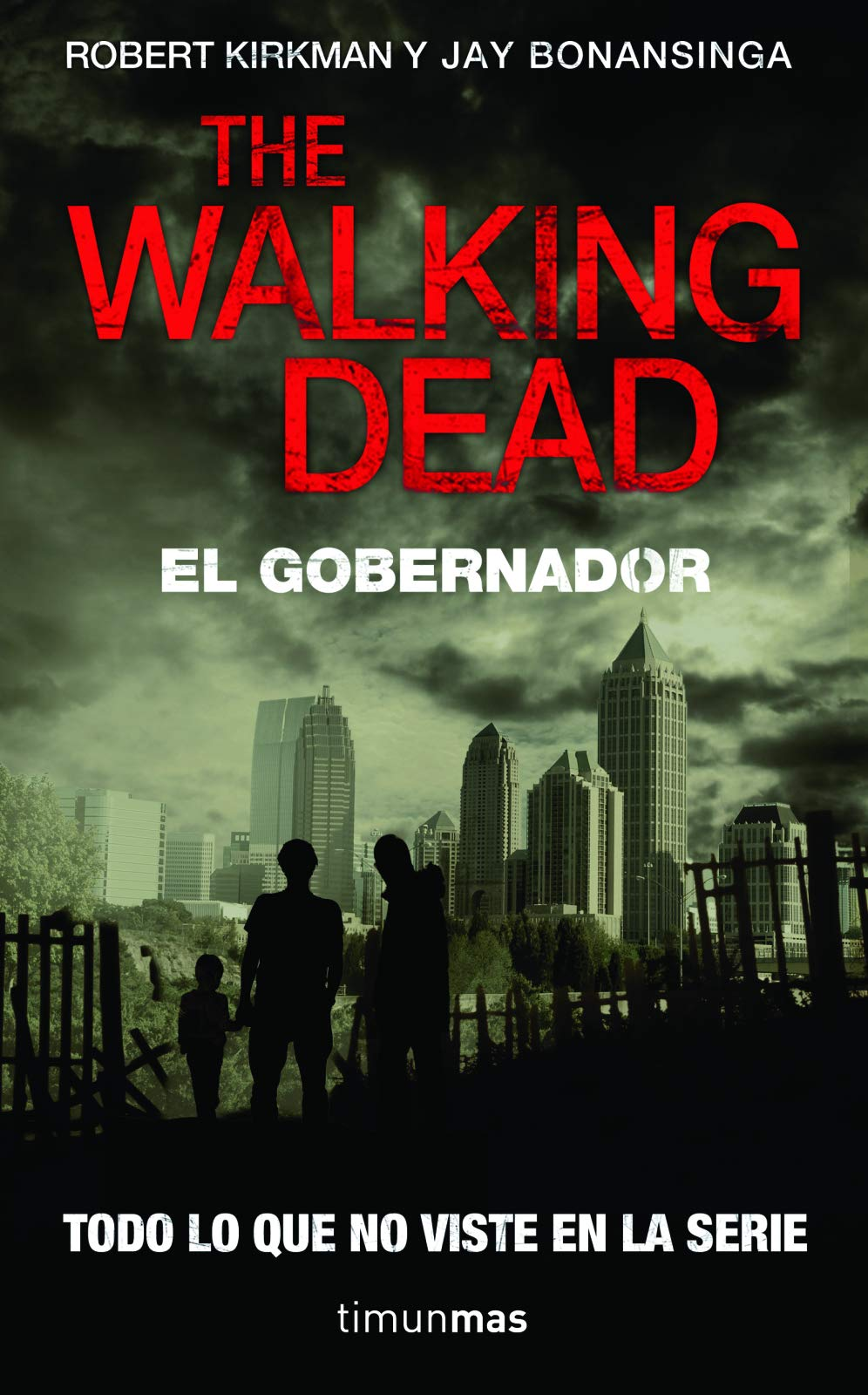 The Walking Dead El Gobernador Walking Dead The Governor Spanish Edition 9786070714788 Kirkman Robert Bonansinga Jay Books
