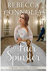 My Fair Spinster (The Spinster Chronicles, Book 4) Kindle Edition