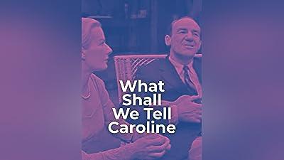 What Shall We Tell Caroline